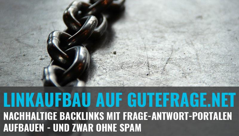 Linkaufbau auf Gutefrage.net: Nachhaltige Backlinks ohne Spam