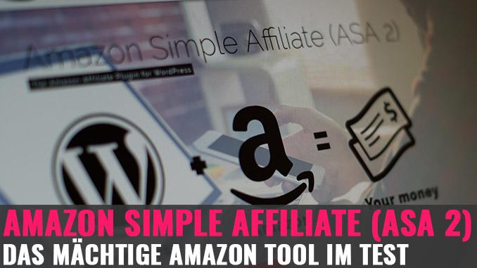 Amazon Simple Affiliate (ASA2): Das mächtige Amazon Tool im Test