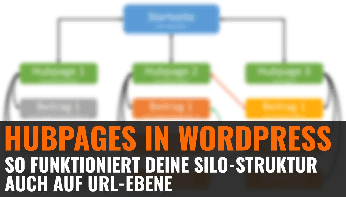 Hubpages in Wordpress: So funktioniert deine Silo-Struktur auch auf URL-Ebene