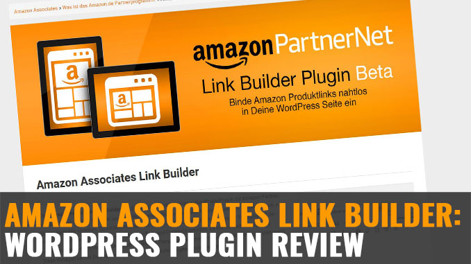 Amazon Associates Link Builder: Wordpress Plugin Review