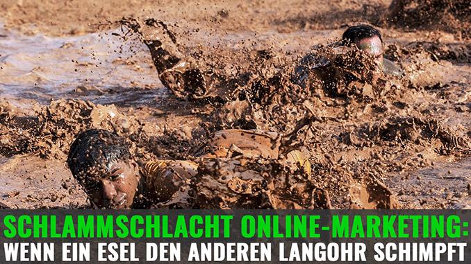Schlammschlacht Online-Marketing: Wenn ein Esel den anderen Langohr schimpft